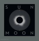Sun and Moon: A Story of Astronomy, Photography and Mapping Cover Image