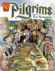 The Pilgrims and the First Thanksgiving (Graphic History) Cover Image