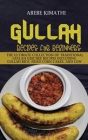 Gullah Recipes for Beginners: The Ultimate Collection of Traditional Gullah Geechee Recipes Including Gullah Rice, Fried Corn Cakes, and Low Country Cover Image