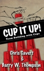 Cup It Up!: Team Building with Cups Cover Image