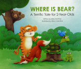 Where Is Bear? : A Terrific Tale for 2-Year Olds Cover Image