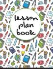 Lesson Plan book: Teacher Plan Book and Record Book - (Large Print 8.5