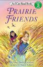 Prairie Friends (I Can Read Level 3) Cover Image