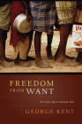 Freedom from Want: The Human Right to Adequate Food (Advancing Human Rights) Cover Image