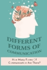 Different Forms Of Communication: How Many Forms Of Communication Are There?: The Process Of Living Cover Image