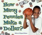 How Many Pennies Make a Dollar? (I Like Money Math!) Cover Image