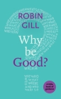 Why be Good?: A Little Book Of Guidance Cover Image