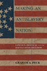 Making an Antislavery Nation: Lincoln, Douglas, and the Battle over Freedom Cover Image