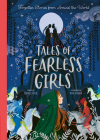 Tales of Fearless Girls: Forgotten Stories from Around the World Cover Image