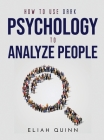 How to Use Dark Psychology to Analyze People Cover Image