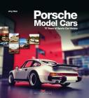 Porsche Model Cars: 70 Years of Sports Car History Cover Image