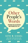 Other People's Words: Wisdom for an Inspired and Productive Life Cover Image
