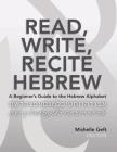Read, Write, Recite Hebrew: A Beginner's Guide to the Hebrew Alphabet Cover Image