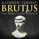 Brutus Lib/E: The Noble Conspirator Cover Image