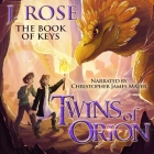Twins of Orion: The Book of Keys Lib/E Cover Image