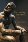 The Humility of the Brutes: Poems (Southern Messenger Poets) Cover Image