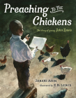 Preaching to the Chickens: The Story of Young John Lewis Cover Image