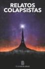 Relatos Colapsistas 1 BW: Cuentos y ensayos decrecentistas Cover Image