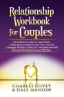 Relationship Workbook for Couples: The Definitive Guide to Couple Skills: 5 Basic Rules to Improve your Love Life with Languages Therapy to Better Com Cover Image
