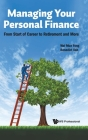 Managing Your Personal Finance: From Start of Career to Retirement and More Cover Image