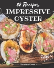 88 Impressive Oyster Recipes: Greatest Oyster Cookbook of All Time Cover Image