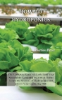 How-To Hydroponics: The Complete Guide to Easily Build Your Sustainable Gardening System at Home. Learn the Secrets of Hydroponics and Boo Cover Image