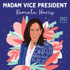 2021 Madam Vice President Kamala Harris Wall Calendar: Inspiration from the First Woman in the White House Cover Image