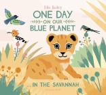 One Day On Our Blue Planet: In The Savannah Cover Image