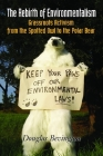 The Rebirth of Environmentalism: Grassroots Activism from the Spotted Owl to the Polar Bear Cover Image