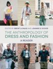 The Anthropology of Dress and Fashion: A Reader Cover Image