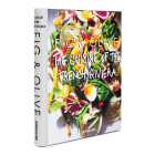 Fig & Olive: Cuisine of the French Riviera (Connoisseur) Cover Image