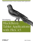 Developing Blackberry Tablet Applications with Flex 4.5 Cover Image