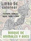 Bosque de animales y aves - Libro de colorear - Equidna, gorila, geco, tigre y más Cover Image