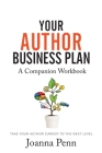 Your Author Business Plan. Companion Workbook: Take Your Author Career To The Next Level Cover Image
