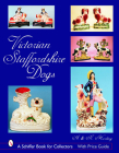 Victorian Staffordshire Dogs (Schiffer Book for Collectors) Cover Image