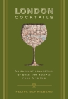 London Cocktails: Over 100 Recipes Inspired by the Heart of Britannia (City Cocktails) Cover Image