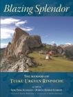 Blazing Splendor: The Memoirs of Tulku Urgyen Rinpoche Cover Image