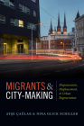 Migrants and City-Making: Dispossession, Displacement, and Urban Regeneration Cover Image