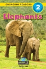 Elephants: Animals That Change the World! (Engaging Readers, Level 2) Cover Image