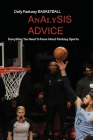 Daily Fantasy Basketball Analysis, Advice: Everything You Need To Know About Fantasy Sports: Daily Fantasy Basketball Cover Image