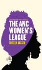 ANC Women's League: Sex, Gender and Politics (Ohio Short Histories of Africa) Cover Image