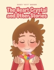 The Heart Crystal and Other Stories Cover Image