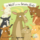 The Wolf and the Seven Kids (Flip-Up Fairy Tales) Cover Image