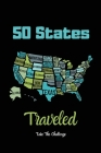50 States Traveled Journal: Visiting Fifty United States Travel Challenge Notebook, Road Trip Gift For Adults & Kids, Book, Log Cover Image