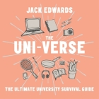 The Uni-Verse: The Ultimate Guide to Surviving University Cover Image