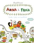 Anna and Froga: Thrills, Spills, and Gooseberries: Thrills, Spills, and Gooseberries Cover Image