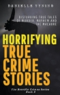 Horrifying True Crime Stories 3 Cover Image