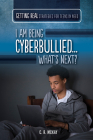 I Am Being Cyberbullied...What's Next? Cover Image
