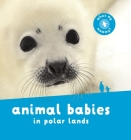 Animal Babies in Polar Lands Cover Image