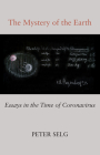 The Mystery of the Earth: Essays in the Time of Coronavirus Cover Image